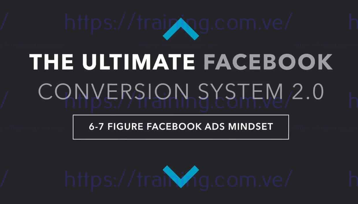 The Ultimate Facebook Conversion System v2.0 by Ben Angel get