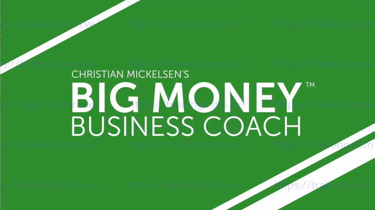 Big Money Business Coach by Christian Mickelsen Get