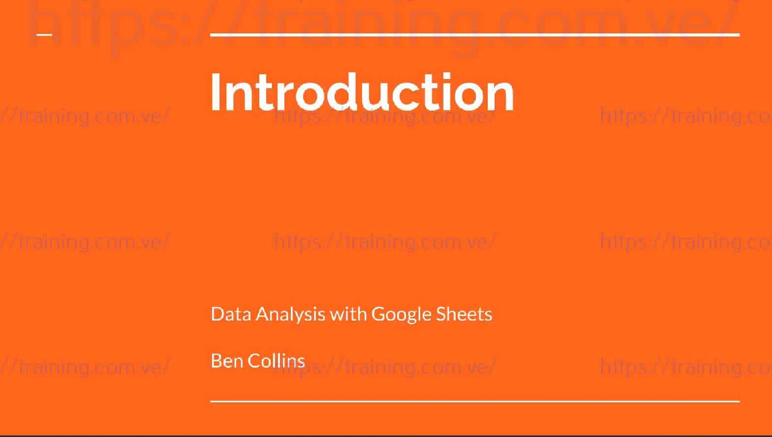 Google Sheets Bootcamp by Ben Collins 1