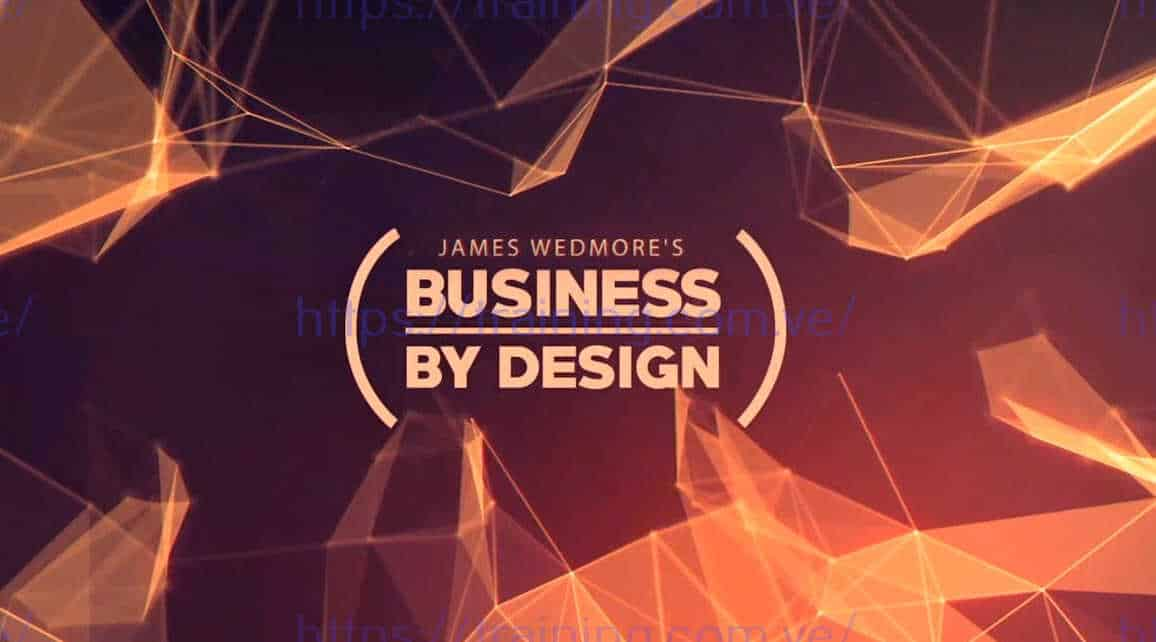 BUSINESS By DESIGN 2019 by James Wedmore Get