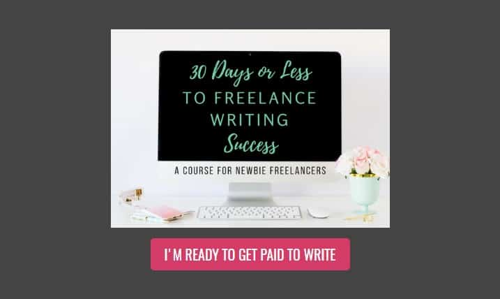 30 Days or Less to Freelance Writing Success by Gina Horkey