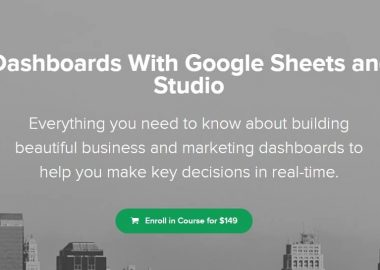 Build Dashboards With Google Sheets and Data Studio by Ben Collins