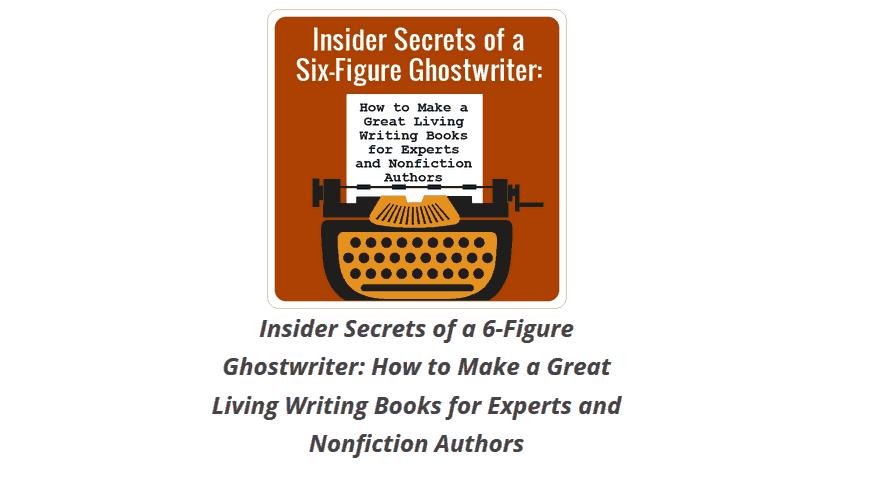 Ghostwriting Secrets by Ed Gandia and Derek Lewis