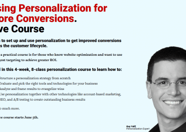 Using Personalization for More Conversions By Conversionxl and Guy Yalif
