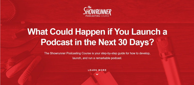 The Showrunner Podcasting Course by Rainmaker