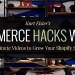 Ecommerce Hacks Weekly By Kurt Elster (50 videos)