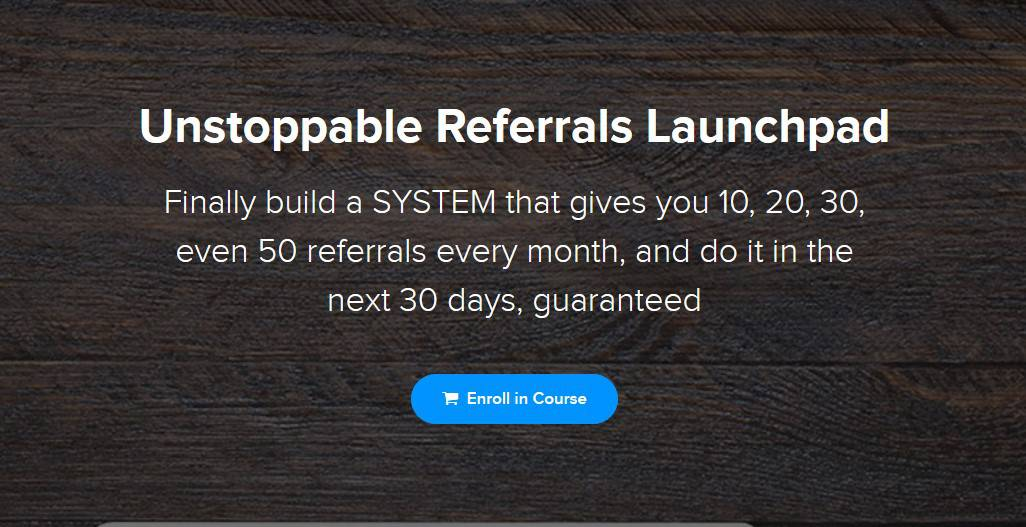 Unstoppable Referrals Launchpad by Steve Gordon