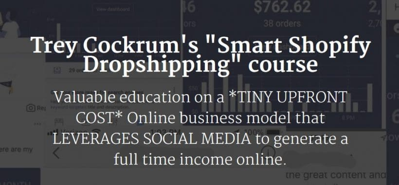 Smart Shopify Dropshipping course by Trey Cockrum