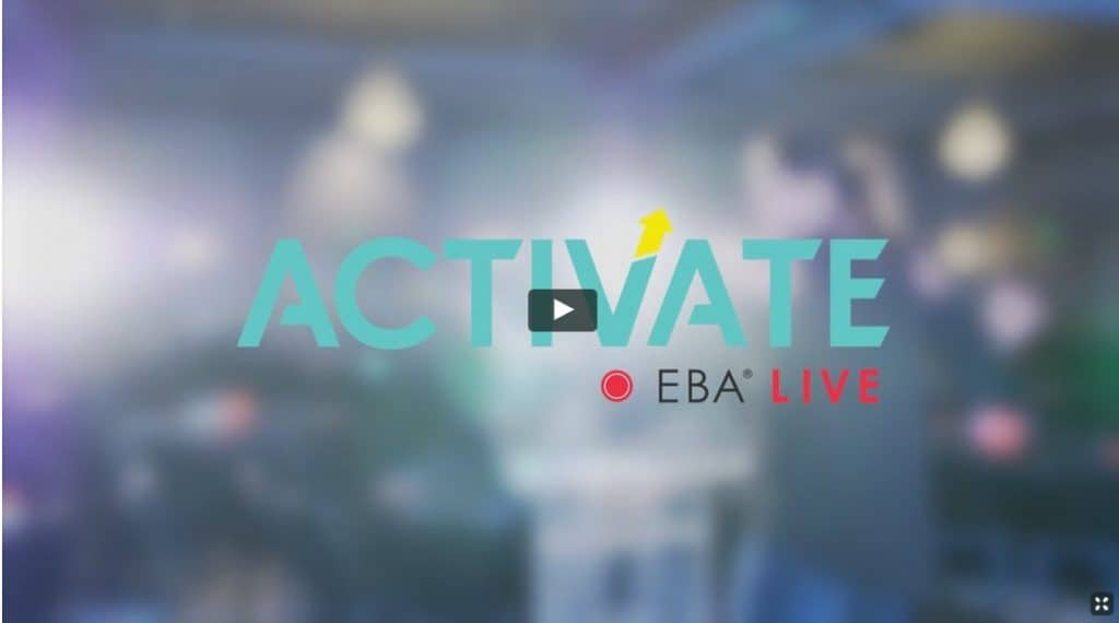 ACTIVATE 2017 EBA Live Conference Video package MAIN EVENT + WORKSHOP