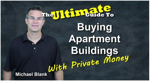 The Ultimate Guide to Buying Apartment Buildings with Private Money