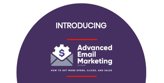 Advanced Email Marketing by Jimmy Kim Foundr