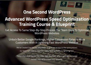 One Second WordPress Advanced WordPress Speed Optimization Training Course & Blueprint
